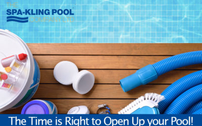 The Time is Right to Open Up your Pool!