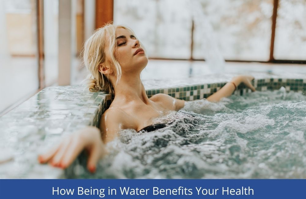 How Being In Water Benefits Your Health
