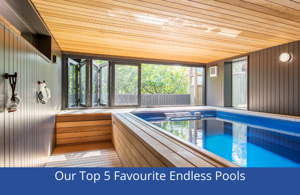 Our Top 5 Favourite Endless Pools